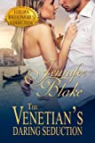 The Venetian's Daring Seduction (Italian Billionaires Book 2)