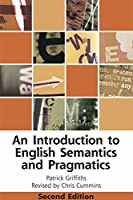 An Introduction to English Semantics and Pragmatics (Edinburgh Textbooks on the English Language)