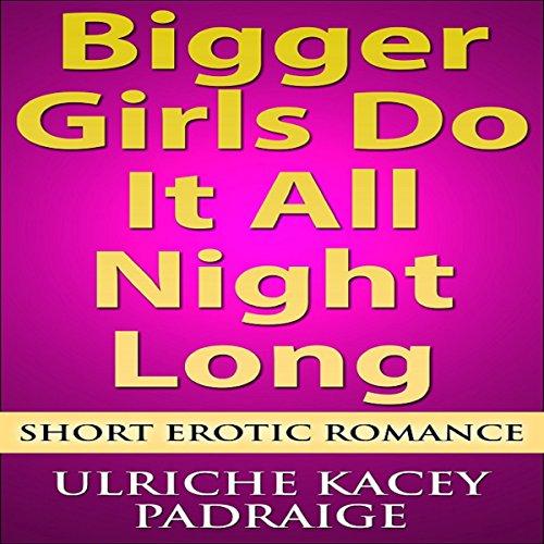 Bigger Girls Do It All Night Long audiobook cover art