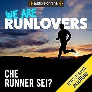 Che runner sei     We are RunLovers              Di:                                                                                                                                 Runlovers                               Letto da:                                                                                                                                 Luca Sbaragli                      Durata:  29 min     6 recensioni     Totali 4,0