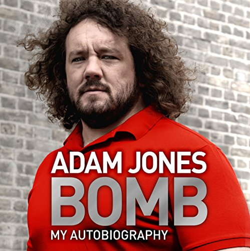 Bomb     My Autobiography              By:                                                                                                                                 Adam Jones                               Narrated by:                                                                                                                                 Gareth Armstrong                      Length: 10 hrs and 26 mins     106 ratings     Overall 4.7
