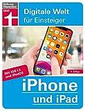 iPhone und iPad: Für alle i-Modelle - Alle Einstellungen - Betriebssystem - Grundfunktionen - Apps - Personalisierung | von Stiftung Warentest (German Edition)