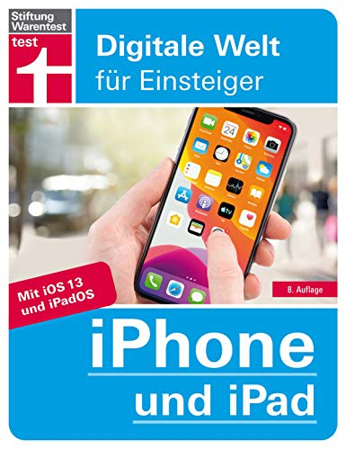 iPhone und iPad: Für alle i-Modelle - Alle Einstellungen - Betriebssystem - Grundfunktionen - Apps - Personalisierung | von Stiftung Warentest