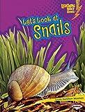 Let's Look at Snails (Lightning Bolt Books: Animal...