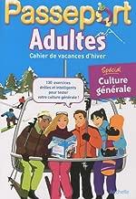 Passeport Adultes : Cahier de vacances d'hiver, spécial culture générale