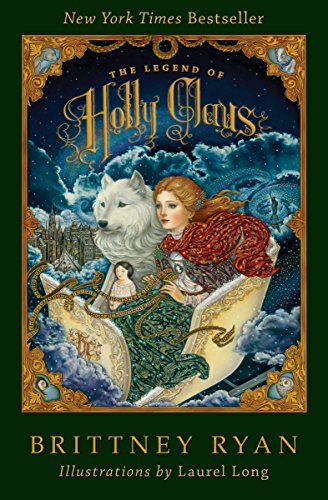 The Legend of Holly Claus - Kindle edition by Ryan, Brittney, Long, Laurel.  Children Kindle eBooks @ Amazon.com.