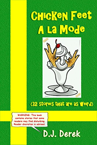 Chicken Feet A La Mode: (32 Stories That Are As Weird) (English...