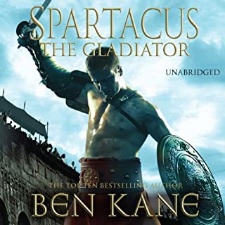 Spartacus: The Gladiator     Spartacus 1              By:                                                                                                                                 Ben Kane                               Narrated by:                                                                                                                                 Michael Praed                      Length: 17 hrs and 43 mins     199 ratings     Overall 4.4