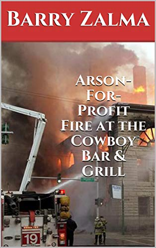 Arson-For-Profit Fire at the Cowboy Bar & Grill (English Edition)