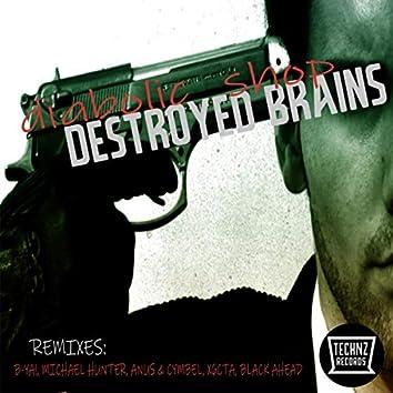 Destroyed Brains