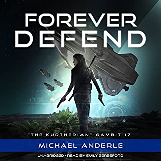 Forever Defend     The Kurtherian Gambit, Book 17              By:                                                                                                                                 Michael Anderle                               Narrated by:                                                                                                                                 Emily Beresford                      Length: 7 hrs and 24 mins     294 ratings     Overall 4.8