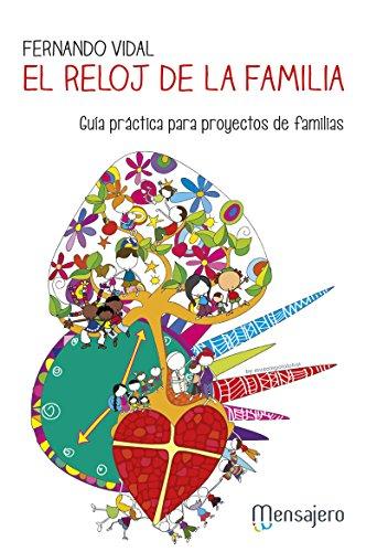 EL RELOJ DE LA FAMILIA. Guía práctica para proyectos de familia: Guía práctica para proyectos de familias (Spanish Edition)