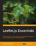 Leaflet.js Essentials (English Edition)