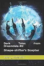 Dark Tales from Dreamdale: Shape-shifter's Scepter