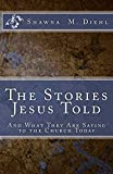 The Stories Jesus Told: And What They Are Saying to the Church Today