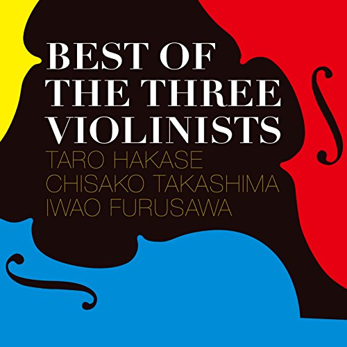 BEST OF THE THREE VIOLINISTS