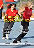 El juego en Educación Física: Desarrollo de la condición física - salud mediante actividades jugadas (Educación Física en Educación Secundaria)