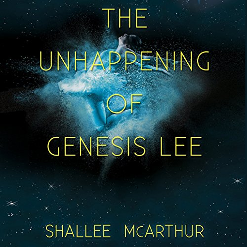 The Unhappening of Genesis Lee cover art