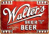 NOVCO Novedad Funny Walter's Beer That is Beer Tin Signs, placa de metal de aspecto vintage para decoración de pared interior al aire libre, letreros de metal, 30 x 40 cm
