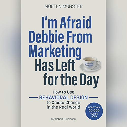 I'm Afraid Debbie From Marketing Has Left for the Day audiobook cover art