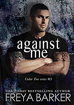Against Me (Cedar Tree Series Book 3) by [Freya Barker]