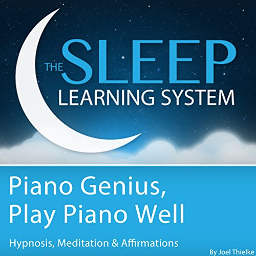 Piano Genius, Play Piano Well audiobook cover art