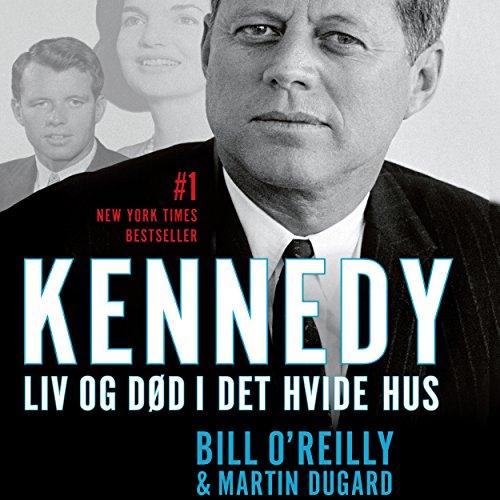 Kennedy: Liv og død i Det Hvide Hus audiobook cover art
