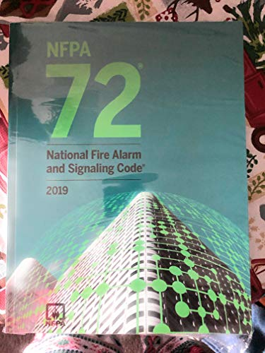 NFPA 72, National Fire Alarm and Signaling Code 2019 (NFPA 72: National Fire Alarm and Signaling Cod
