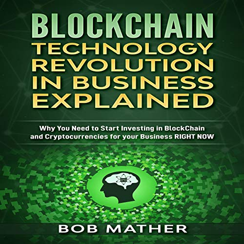 Blockchain Technology Revolution in Business Explained audiobook cover art