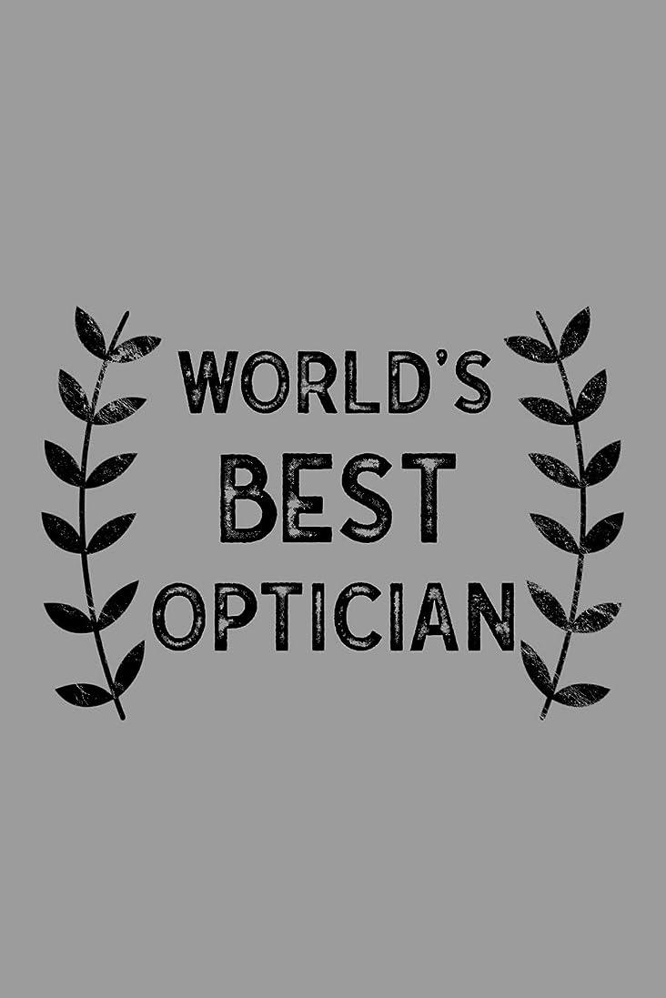 引用高齢者好奇心盛World's Best Optician: Notebook, Journal or Planner | Size 6 x 9 | 110 Lined Pages | Office Equipment | Great Gift idea for Christmas or Birthday for a Optician