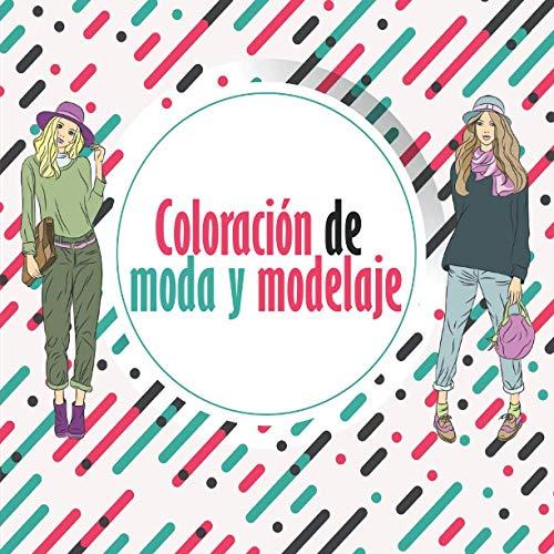 Coloración de moda y modelaje: El regalo perfecto para una mujer, adolescente o niña - Para colorear en 20 modelos, sus ropas y decoraciones - En ... o para hacerla feliz y pasar un buen rato