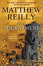 The Tournament by Reilly, Matthew (July 21, 2015) Hardcover
