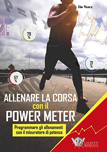 Allenare la corsa con il power meter. Programmare gli allenamenti con il misuratore di potenza: 1