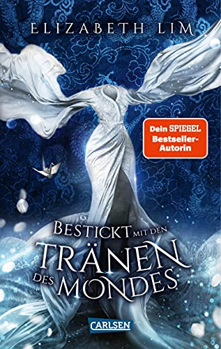 Bestickt mit den Tränen des Mondes (Ein Kleid aus Seide und Sternen 2): Magische Fantasy und eine große Liebe