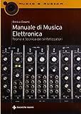 Manuale di musica elettronica. Teoria e tecnica dei...