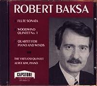 Baksa: Flute Sonata/Woodwind Quintet No 1/Quartet for Piano and Winds