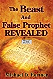 The Beast and False Prophet Revealed: Updated 2020 (Bible Prophecy Revealed Book 2)