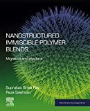 Nanostructured Immiscible Polymer Blends: Migration and Interface (Micro and Nano Technologies) (English Edition)