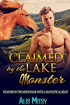 Claimed by the Lake Monster  A gay erotic tale of a man and a mysterious creature of myth