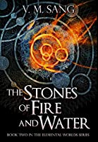The Stones of Fire and Water: Premium Large Print Hardcover Edition