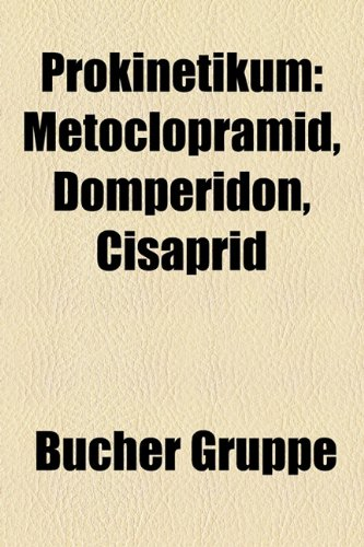 Prokinetikum: Metoclopramid, Domperidon,