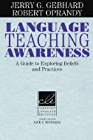 Language Teaching Awareness: A Guide to Exploring Beliefs and Practices (Cambridge Language Education)