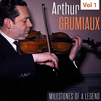 Milestones of a Legend - Arthur Grumiaux, Vol. 1
