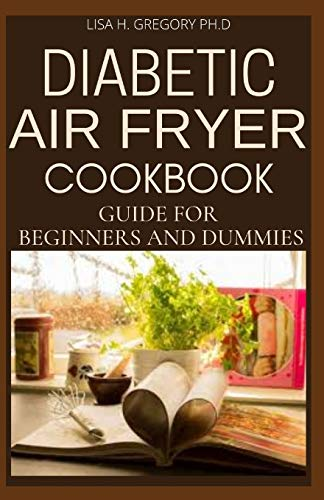 DIABETIC AIR FRYER COOKBOOK GUIDE FOR BEGINNERS AND DUMMIES