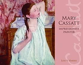 Mary Cassatt: Impressionist Painter by Lois Harris (2007-08-14)