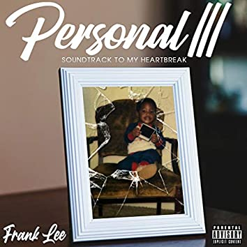Personal 3 (Soundtrack to My Heart Break)