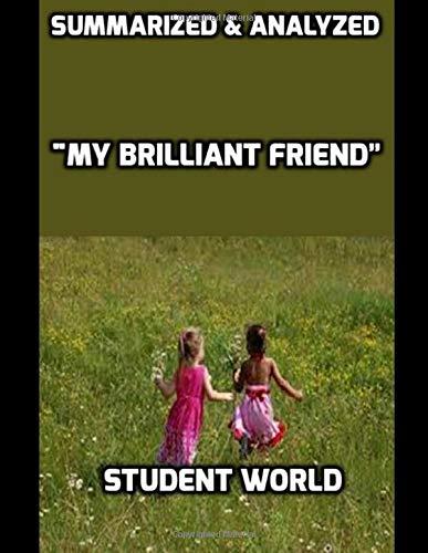 """Summarized & Analyzed """"My Brilliant Friend"""""""