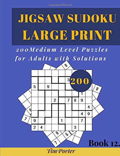 JIGSAW SUDOKU LARGE PRINT: 200 Medium Level Puzzles for Adults with Solutions (Book. 12)