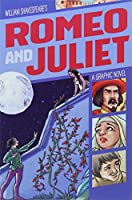 Romeo and Juliet: A Graphic Novel (Classic Graphic Fiction)