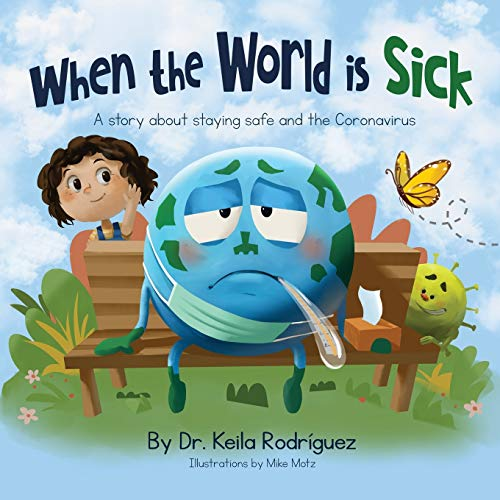 When the World is Sick: A story about staying safe and the Coronavirus